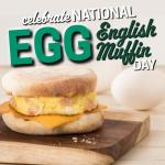 Celebrate National Egg English Muffin Day